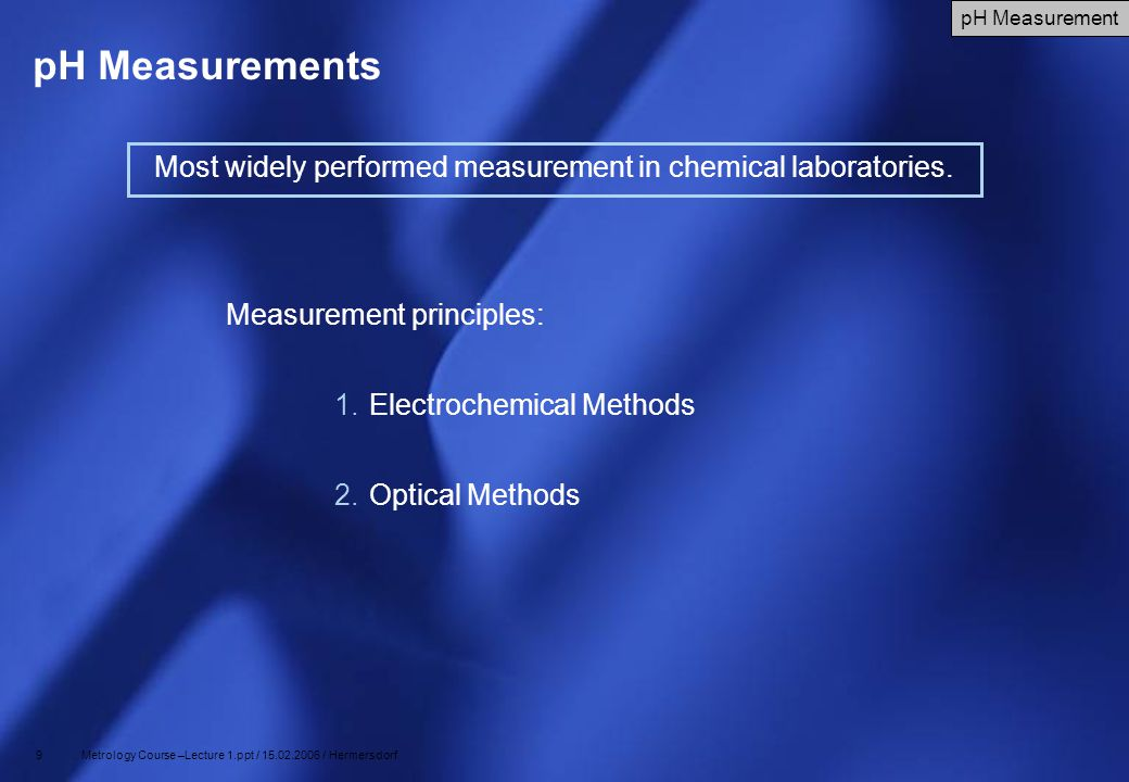 Most widely performed measurement in chemical laboratories.