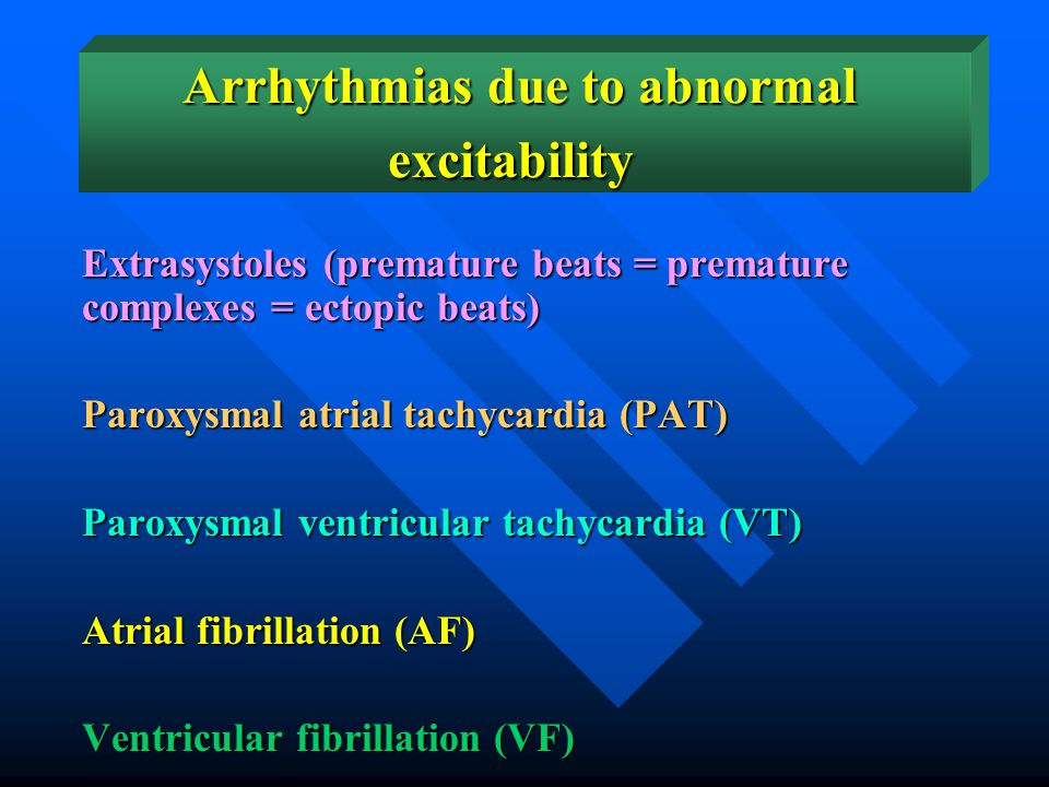 Arrhythmias due to abnormal excitability
