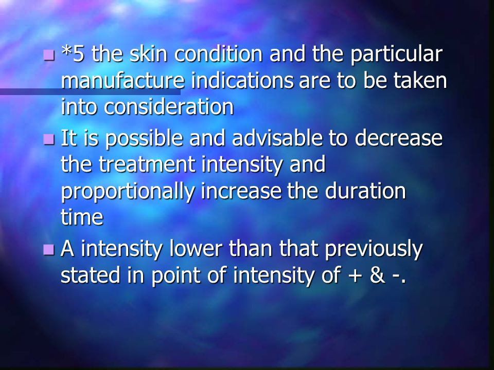 *5 the skin condition and the particular manufacture indications are to be taken into consideration