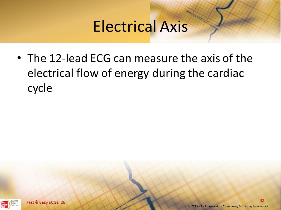 Electrical Axis The 12-lead ECG can measure the axis of the electrical flow of energy during the cardiac cycle.
