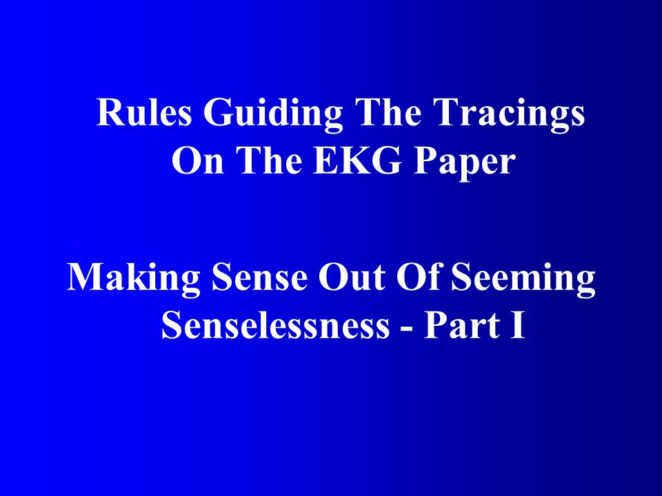 Rules Guiding The Tracings On The EKG Paper