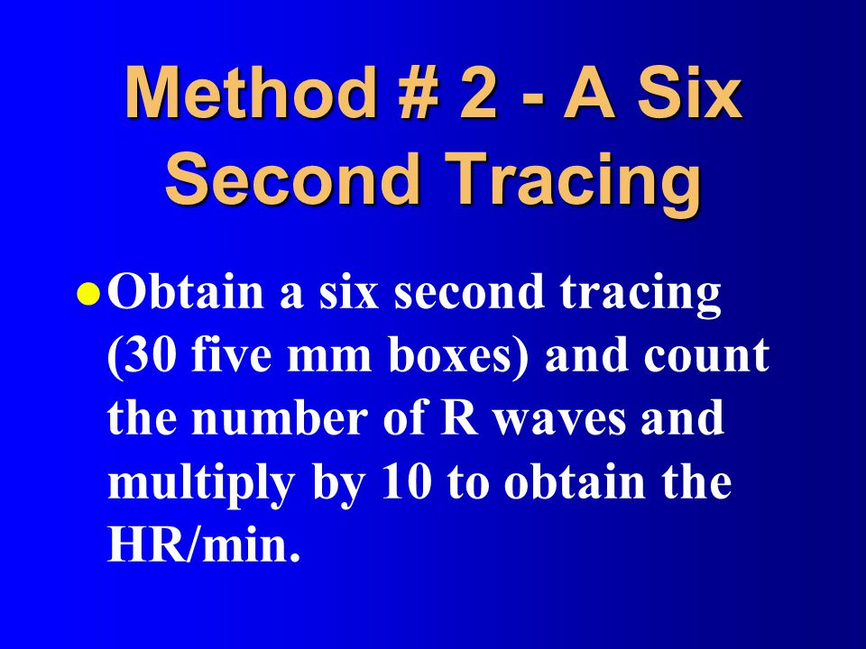 Method # 2 - A Six Second Tracing