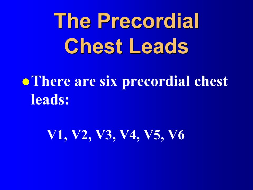 The Precordial Chest Leads