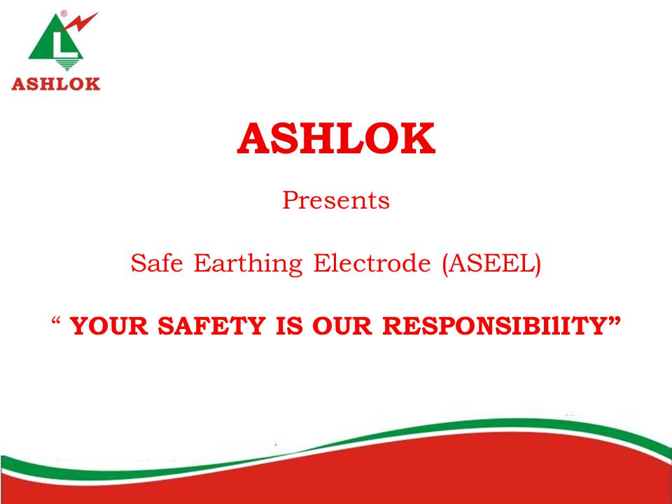 ASHLOK Presents Safe Earthing Electrode (ASEEL)