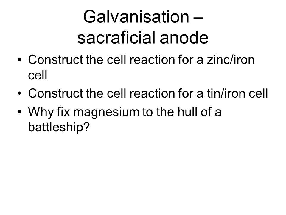 Galvanisation – sacraficial anode