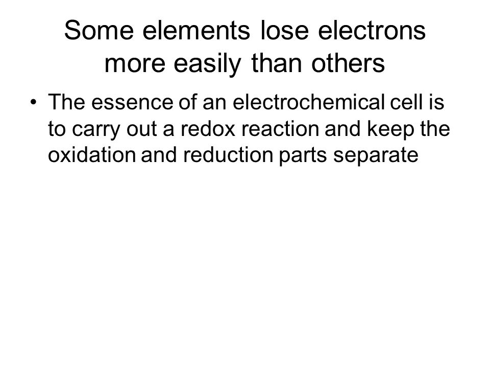 Some elements lose electrons more easily than others