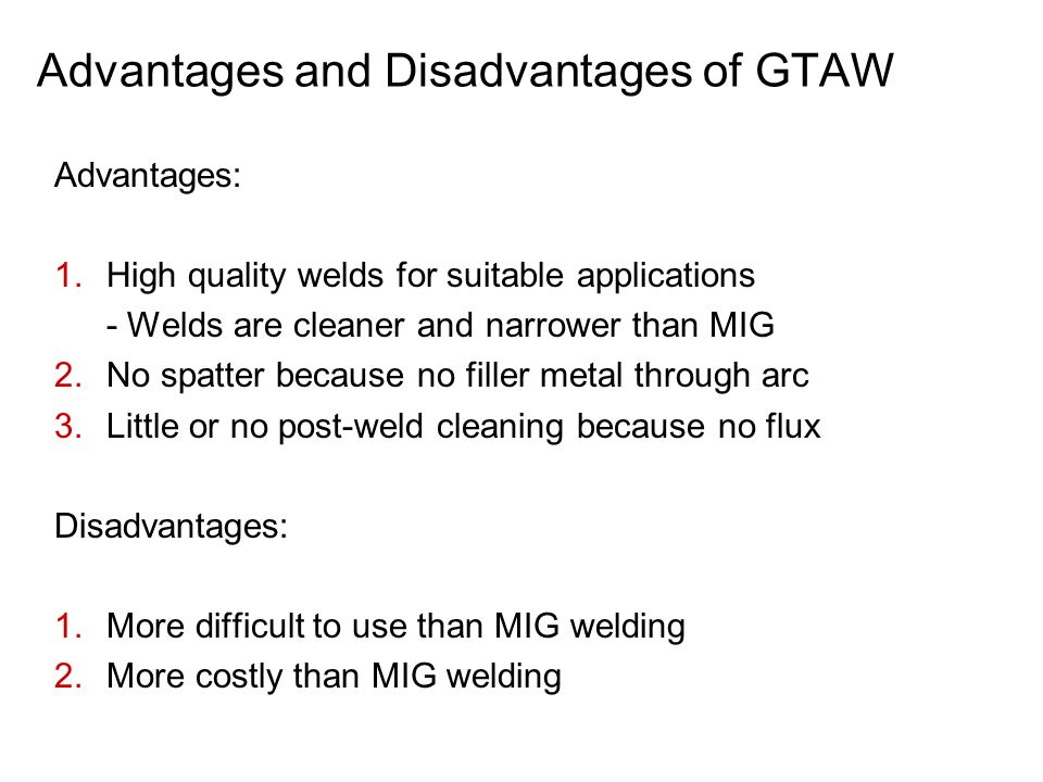 Advantages and Disadvantages of GTAW