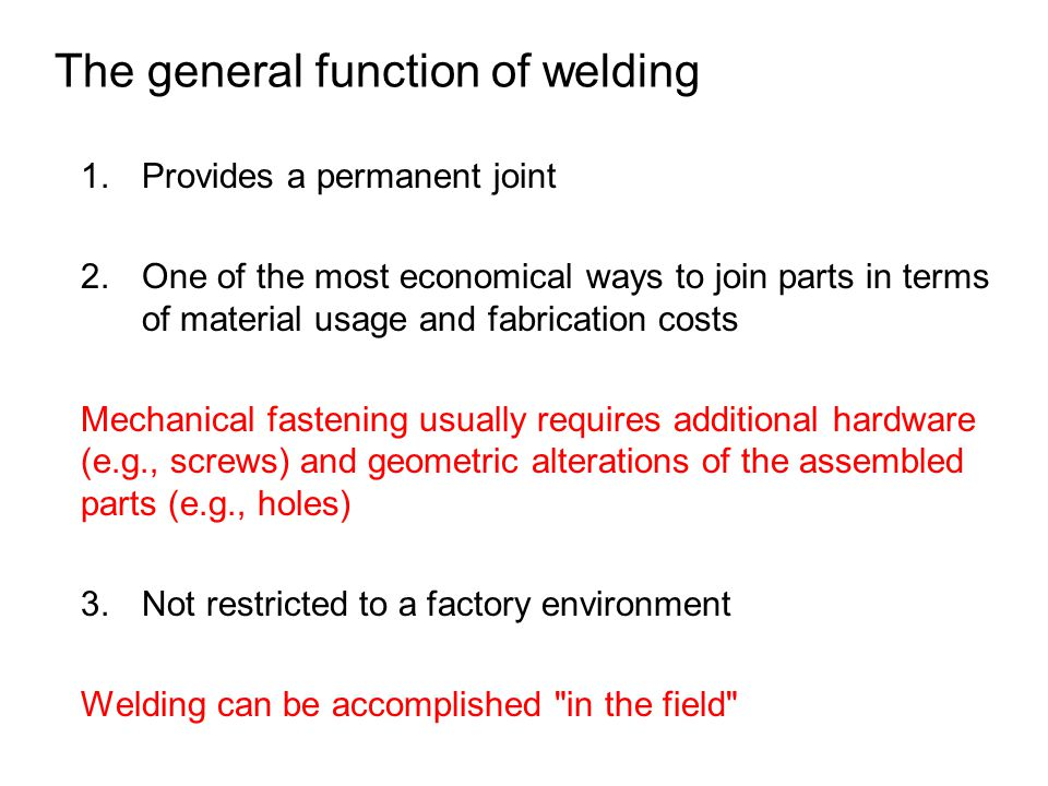 The general function of welding