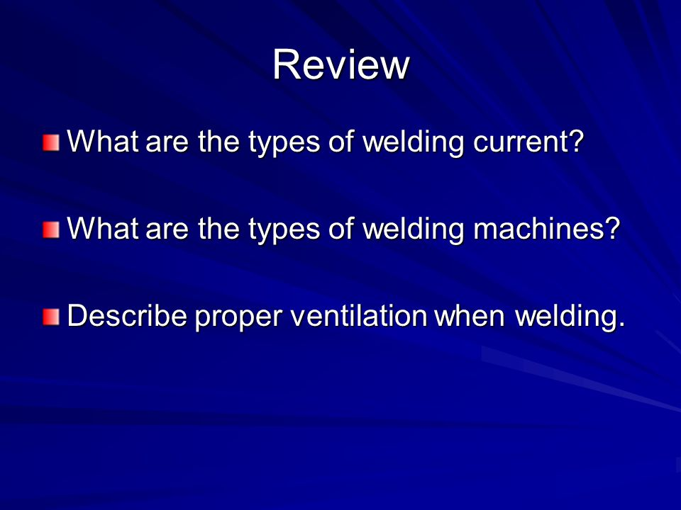 Review What are the types of welding current