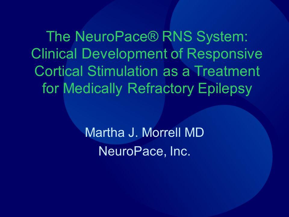 Martha J. Morrell MD NeuroPace, Inc.