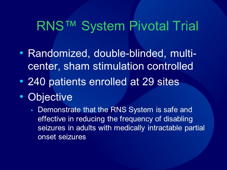 RNS™ System Pivotal Trial