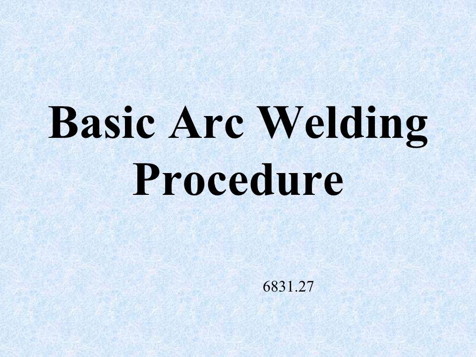 Basic Arc Welding Procedure