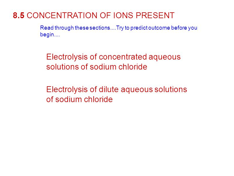 8.5 CONCENTRATION OF IONS PRESENT