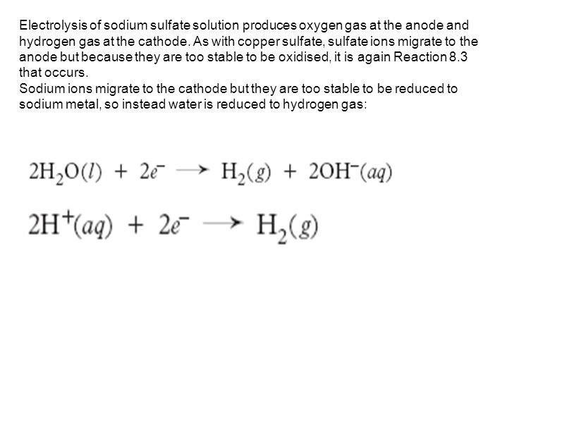 Electrolysis of sodium sulfate solution produces oxygen gas at the anode and