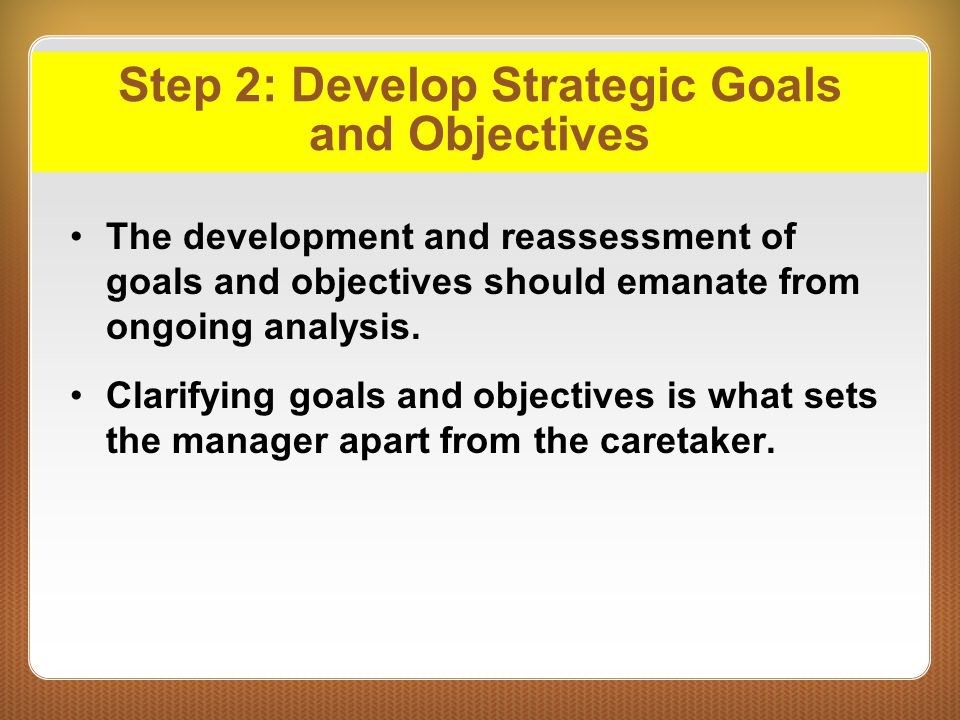 Step 2: Develop Strategic Goals and Objectives
