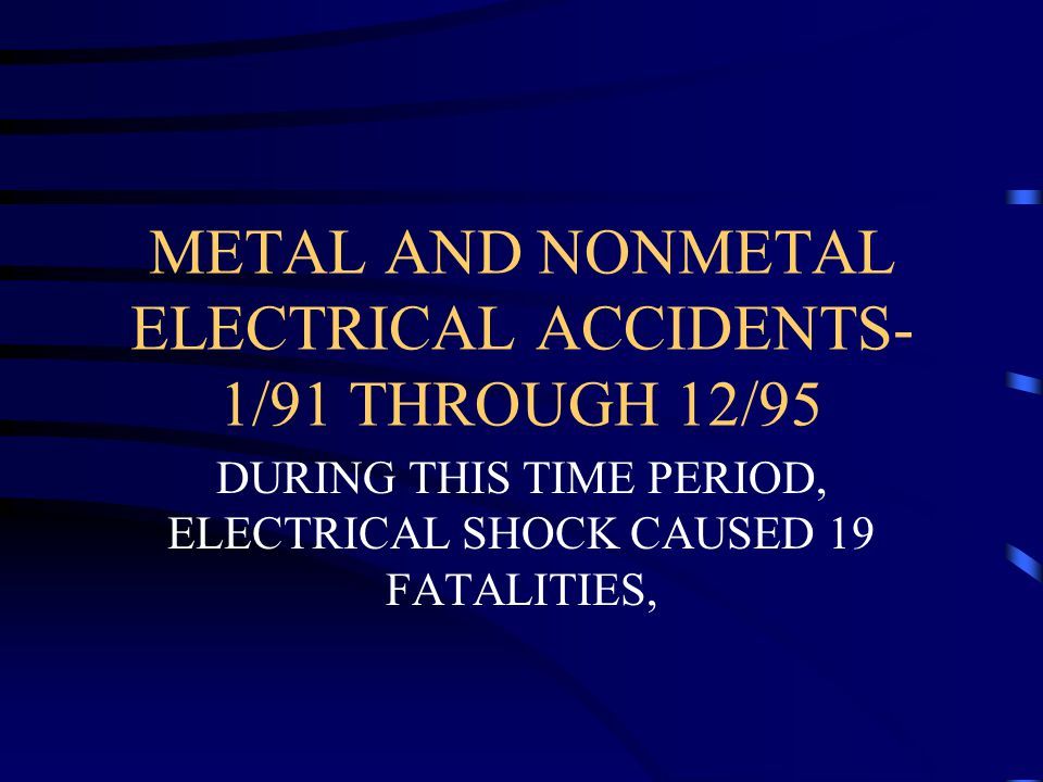 METAL AND NONMETAL ELECTRICAL ACCIDENTS- 1/91 THROUGH 12/95