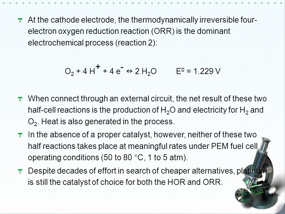 At the cathode electrode, the thermodynamically irreversible four-electron oxygen reduction reaction (ORR) is the dominant electrochemical process (reaction 2):