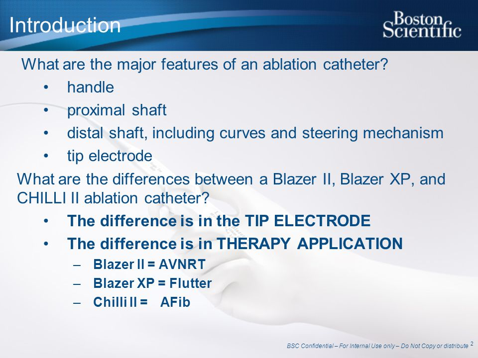 Introduction What are the major features of an ablation catheter