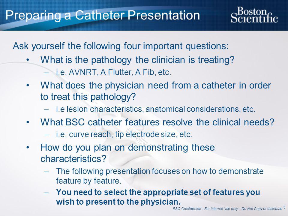 Preparing a Catheter Presentation