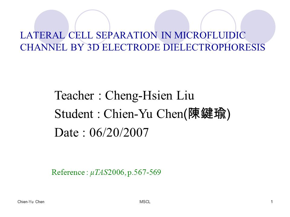 Teacher : Cheng-Hsien Liu Student : Chien-Yu Chen(陳鍵瑜)