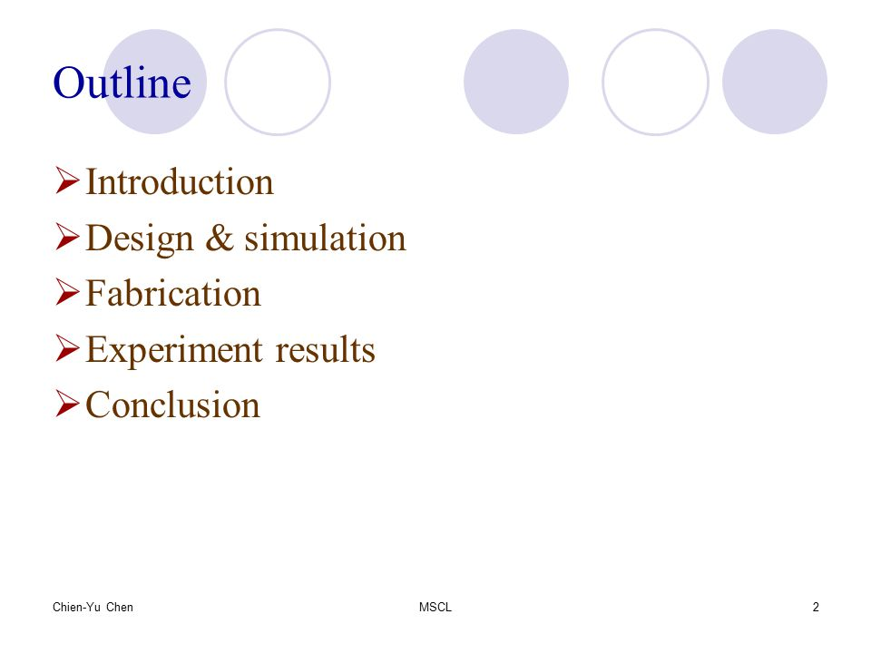 Outline Introduction Design & simulation Fabrication