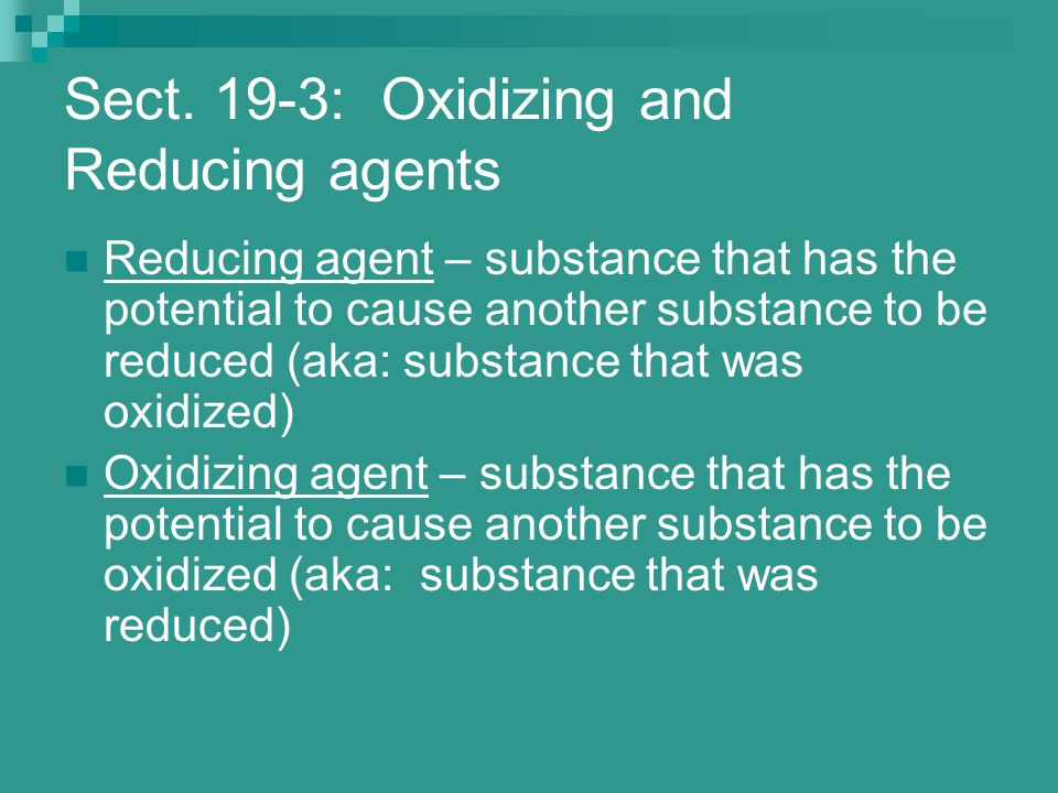 Sect. 19-3: Oxidizing and Reducing agents