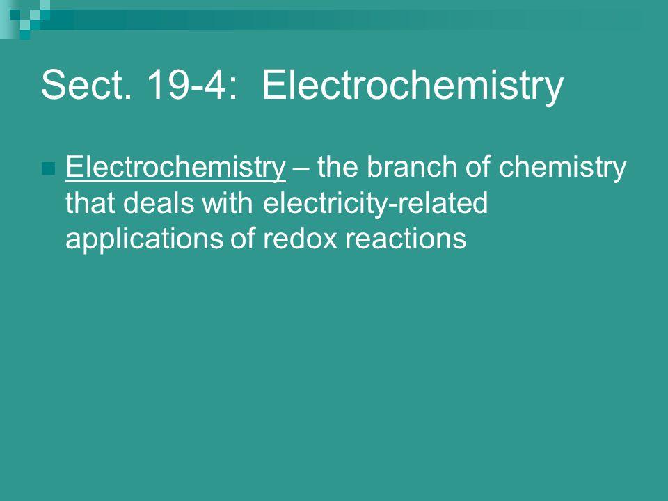 Sect. 19-4: Electrochemistry