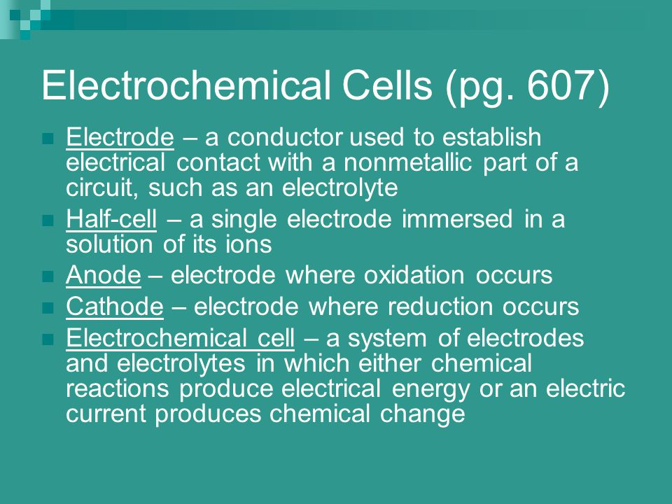 Electrochemical Cells (pg. 607)