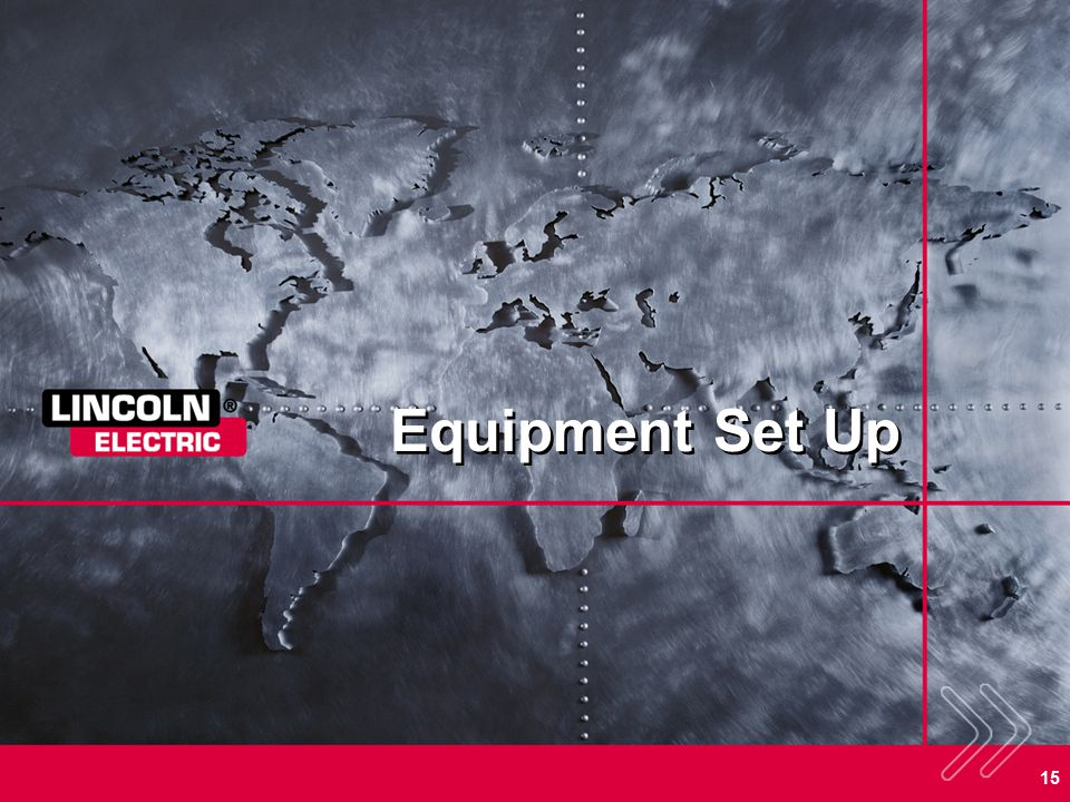 Equipment Set Up SECTION OVERVIEW: