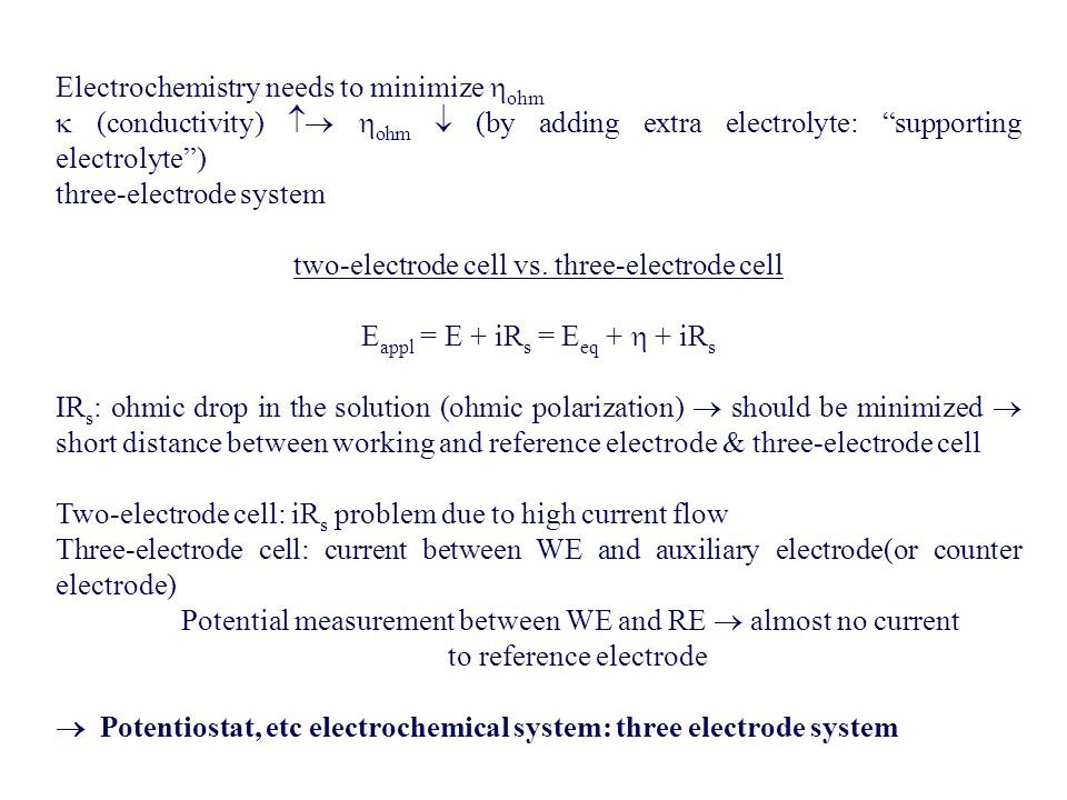 Electrochemistry needs to minimize ohm