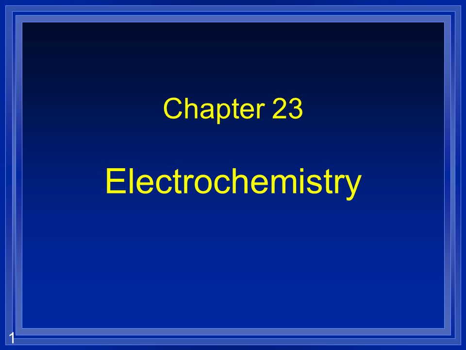 Chapter 23 Electrochemistry