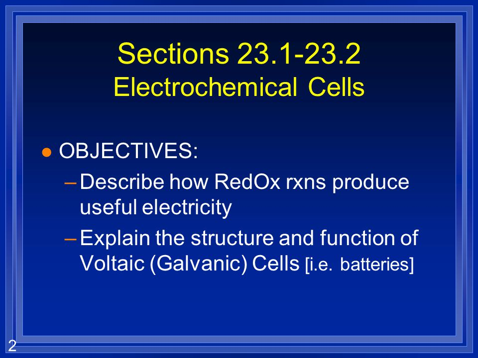Sections 23.1-23.2 Electrochemical Cells