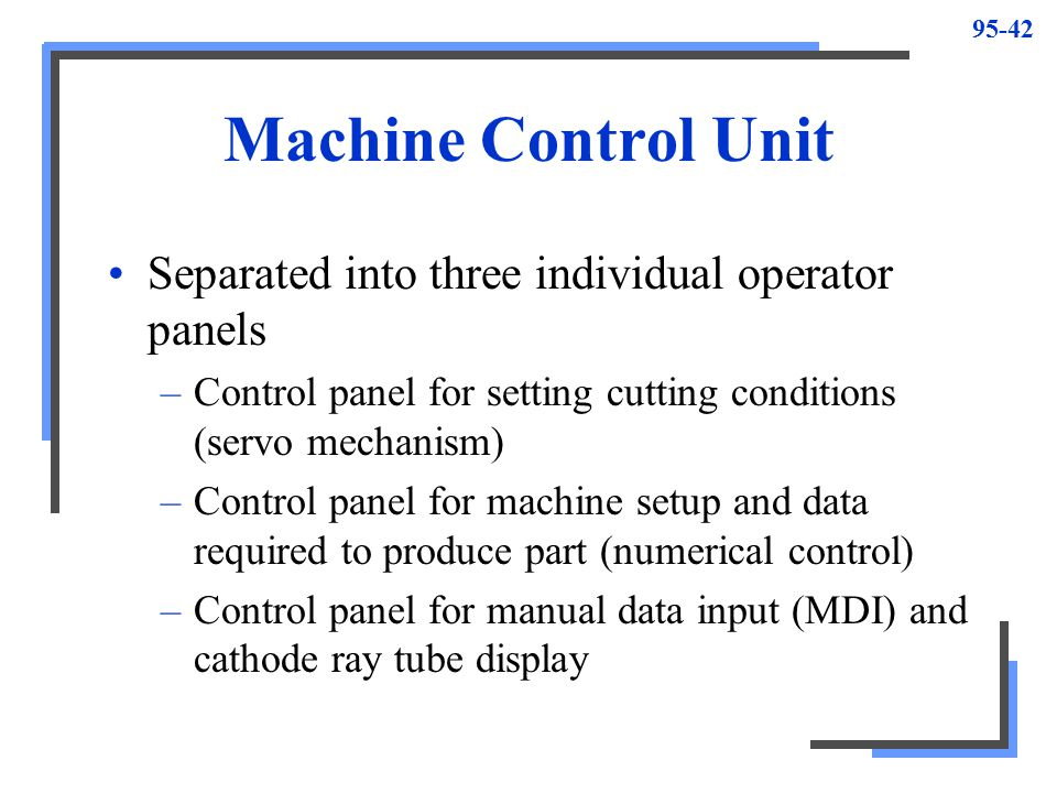 Machine Control Unit Separated into three individual operator panels