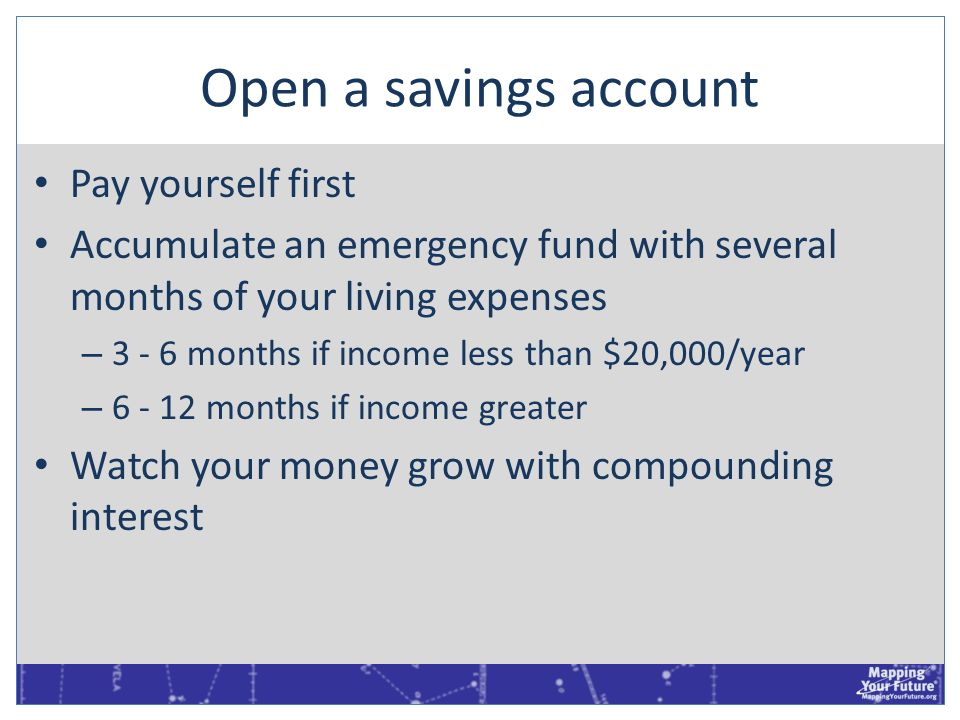 Open a savings account Pay yourself first