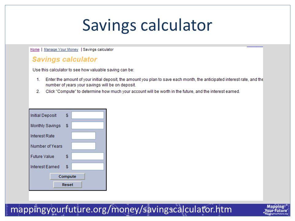 Savings calculator mappingyourfuture.org/money/savingscalculator.htm