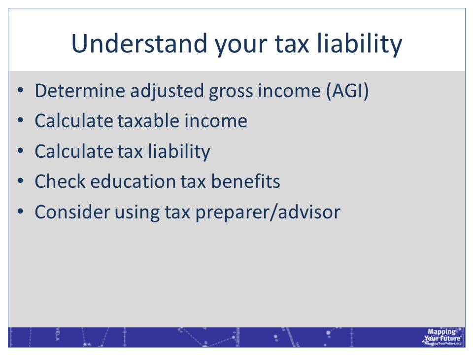Understand your tax liability