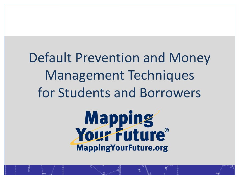 Default Prevention and Money Management Techniques for Students and Borrowers