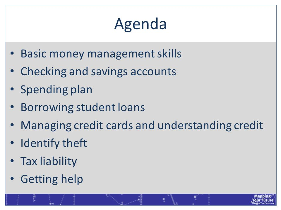 Agenda Basic money management skills Checking and savings accounts