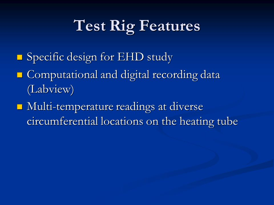 Test Rig Features Specific design for EHD study