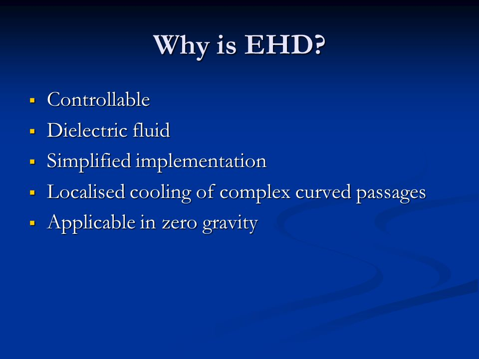 Why is EHD Controllable Dielectric fluid Simplified implementation