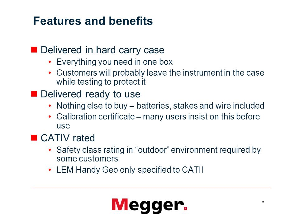 Features and benefits Delivered in hard carry case