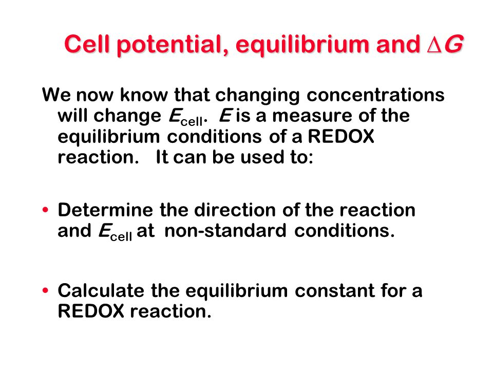 Cell potential, equilibrium and DG