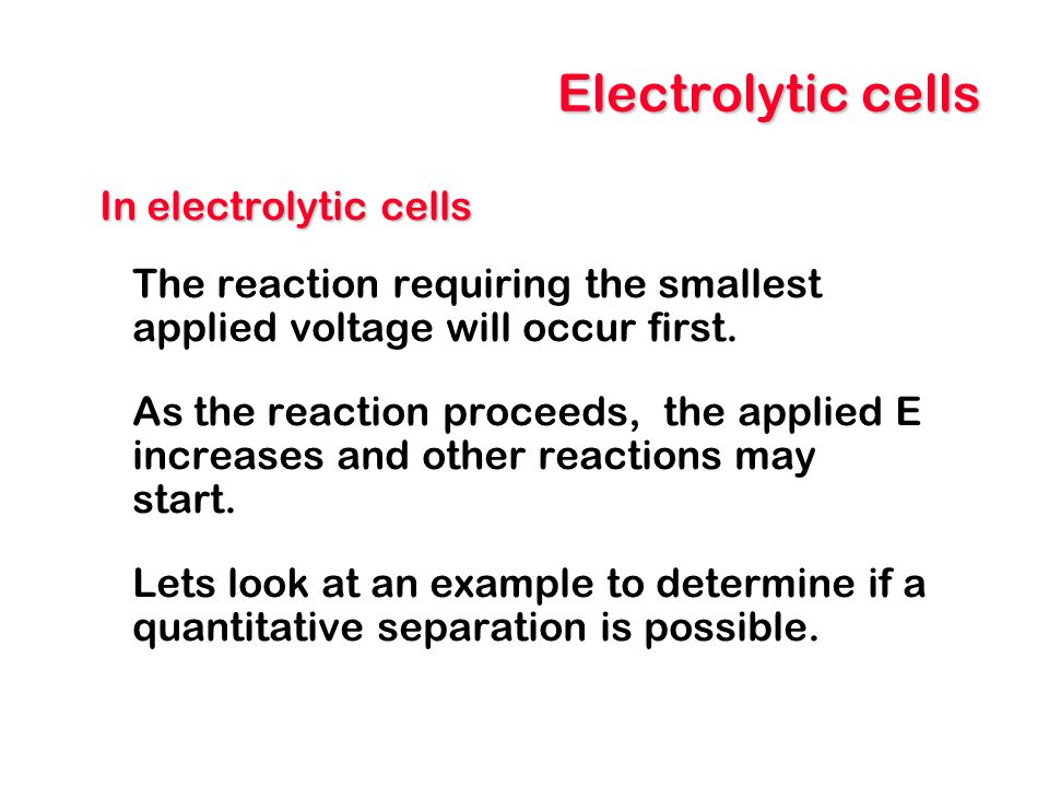 Electrolytic cells In electrolytic cells