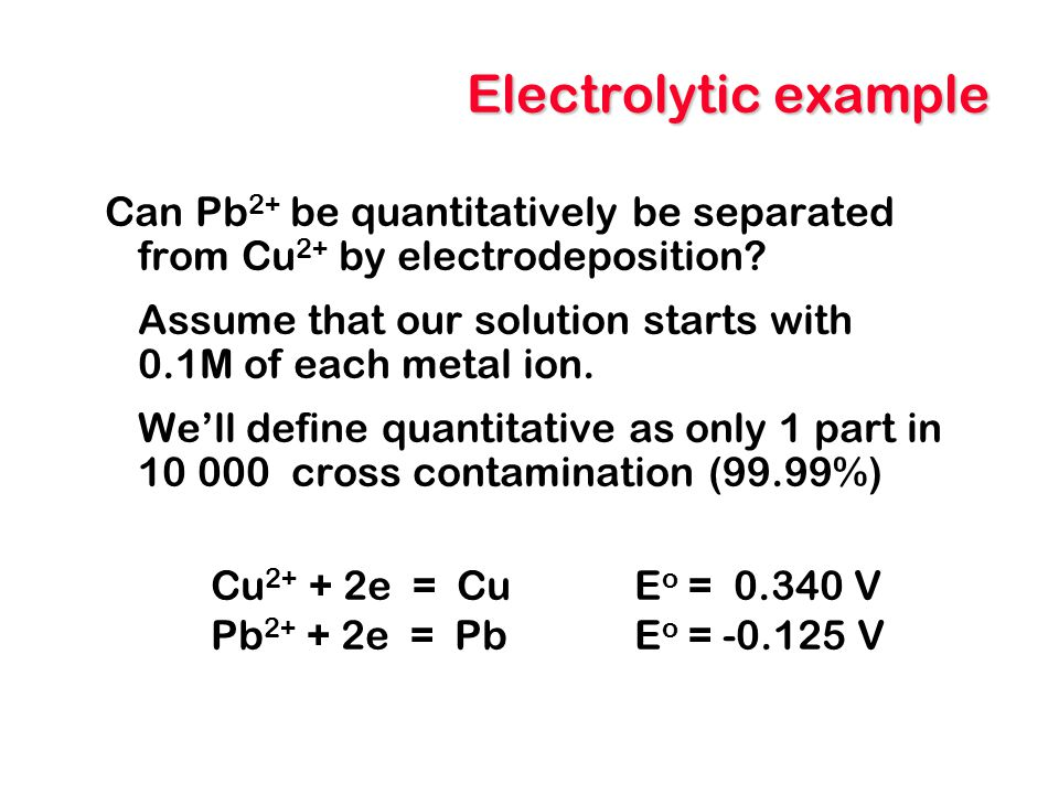 Electrolytic example Can Pb2+ be quantitatively be separated from Cu2+ by electrodeposition
