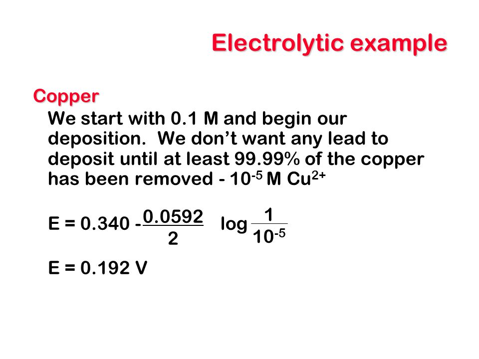 Electrolytic example Copper