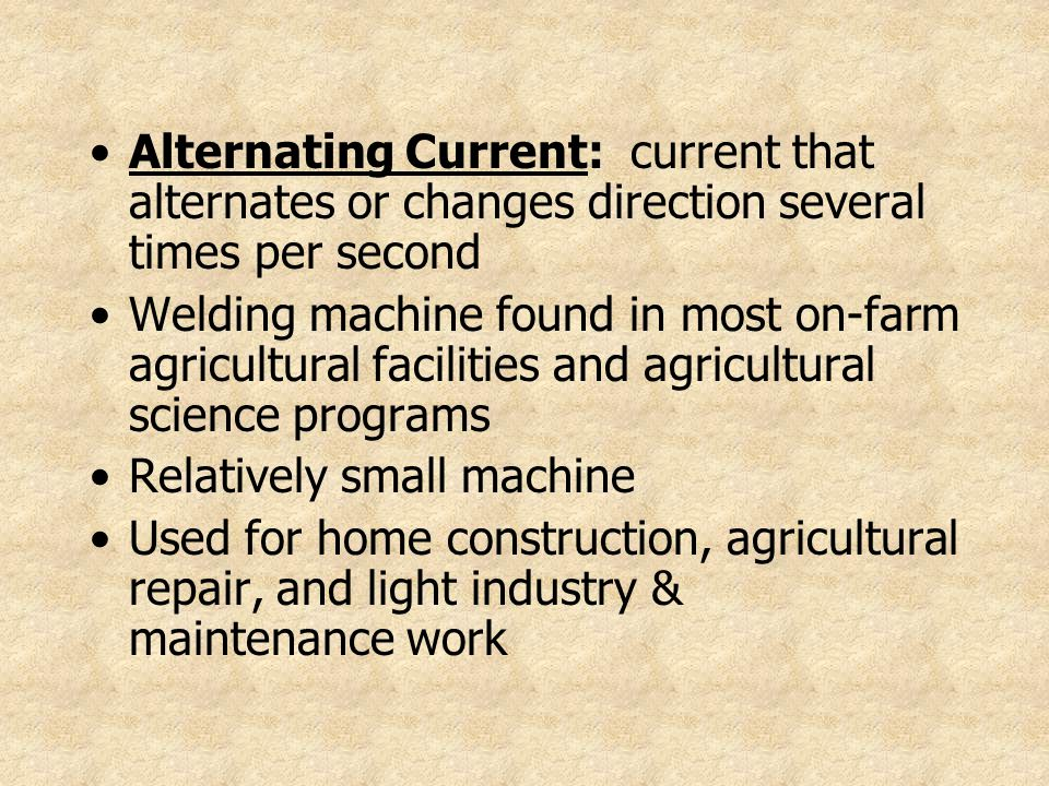 Alternating Current: current that alternates or changes direction several times per second
