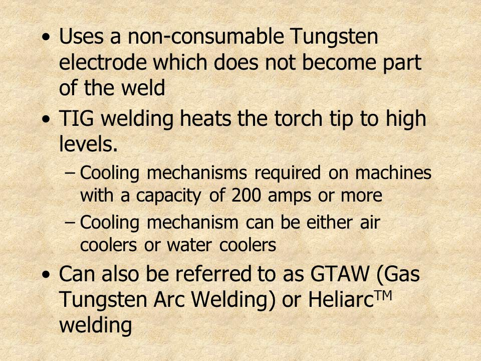 TIG welding heats the torch tip to high levels.