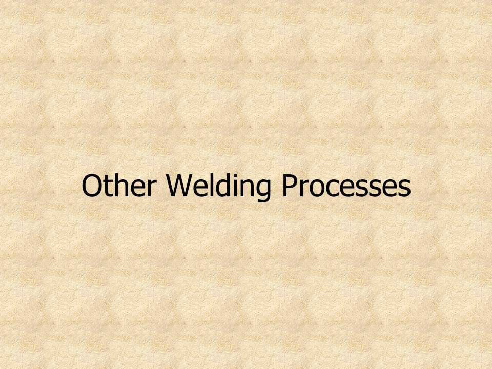 Other Welding Processes