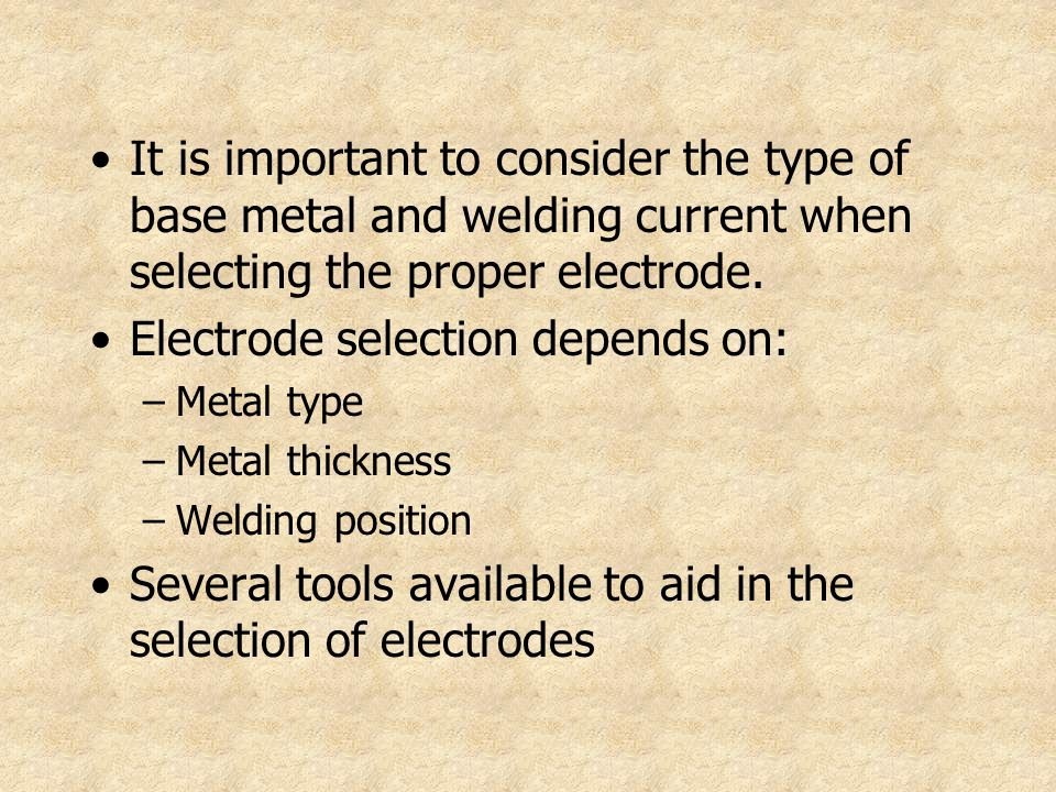Electrode selection depends on: