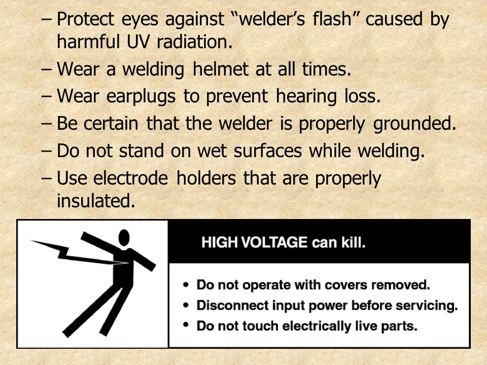 Protect eyes against welder's flash caused by harmful UV radiation.